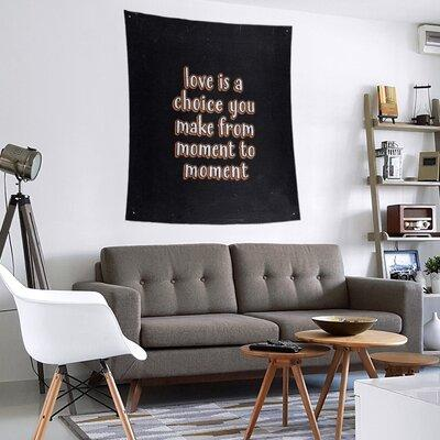 East Urban Home Polyester Love Is A Choice Quote Chalkboard Tapestry Polyester In Orange Size 80 H X 68 W Wayfair Shefinds